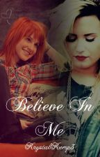 Believe In Me (Demi Lovato Fan Fiction) by Latnem