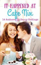 It Happened at Cafe Nix by CafeNix