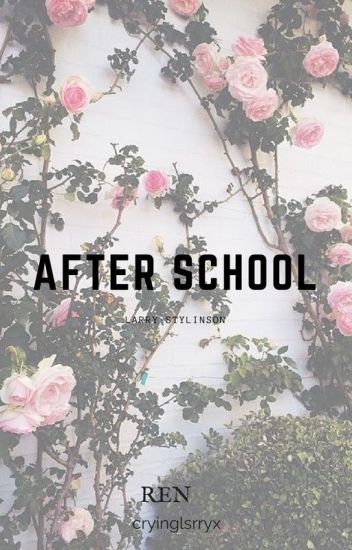 After School||Larry stylinson||