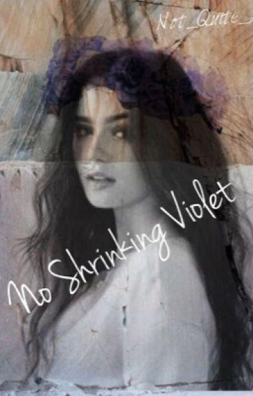 No Shrinking Violet