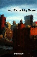 My Ex Is My Boss by princesszui