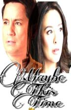 MAYBE THIS TIME (chardawn) *EDITING!* ✔️ by patchscrown
