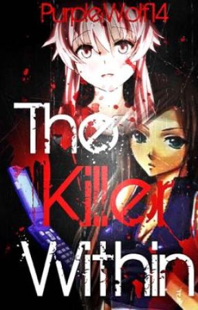 The Killer Within (A Future Diary Fanfic) by PurpleWolf14