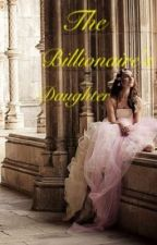 The Billionaire's Daughter by LouisTommoStyle