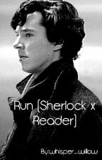 Run (Sherlock x Reader) by whisper_willow