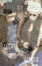 Letters To Camila by switch5hearts