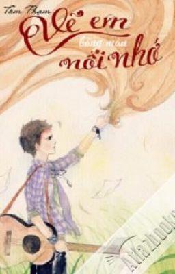 Đọc truyện Vẽ em bằng màu nỗi nhớ