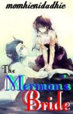 The Merman's Bride by momhienidadhie