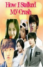 HOW I STALKED MY CRUSH ♥ (one-shot) by Ate_Ae