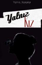 YALNIZ KIZ by Yalniz_Yazar_