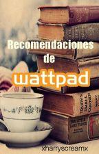 Recomendaciones de Wattpad by xharryscreamx