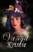 Vanya Kristie (Tamamlandı) by Crescenthigh