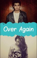 Over Again ☜ z.m ×editando 4/32× by HeyItsCharlottexX