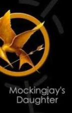 The Mokingjay's Daughter ( Hunger Games Fanfiction) by Mellodyy