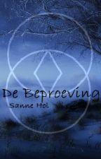 De Beproeving by Sanne20072000