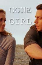 Gone girl - Chuck Fanfic by FernandaAraujo331