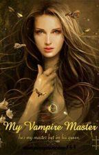 My Vampire Master by vampireprincess143