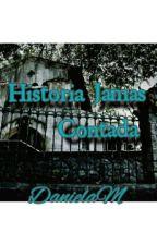Historia Jamas contada by DaniMora20
