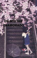 Un Militar Enamorado by Lizzy1D99