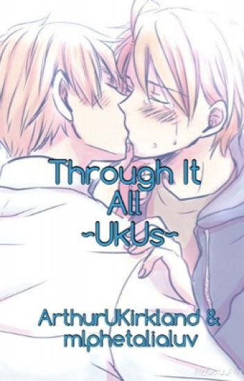 Though It All ~UkUs~ |Discontinued| - Jeany Boy - Wattpad