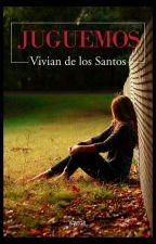 Juguemos ( ACTUALMENTE EN AMAZON) by Viviandelossantos