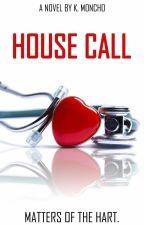 House Call (Wattys 2015) by KateeSmurfette