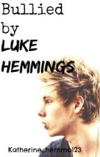 Bullied by Luke Hemmings #wattys2015 by kitkat_bandtrash