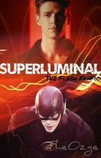 Superluminal ( The Flash FanFiction ) by TheOzge