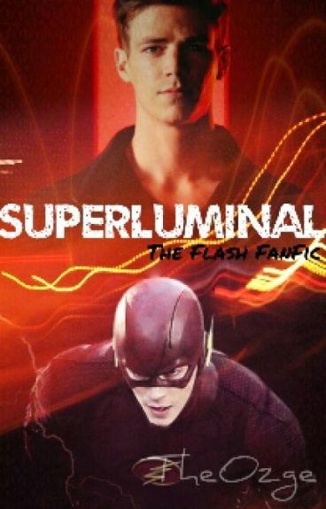 Superluminal ( The Flash FanFiction )
