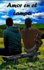 [Gay] Amor en el Campo [En Edición] by SimonHarris098