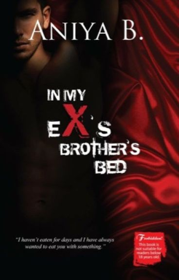 In My Ex's Brother's Bed (PUBLISHED UNDER RED ROOM)