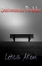 Sentimentos Perdidos by OneRe4lity