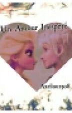 Un Amour Inespéré (jelsa) by axellou2308