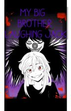 My Big Brother Laughing Jack by SeventeenKilu