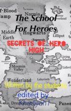 School for Heroes~ Secrets/Stories of Hero High by khadijiah1
