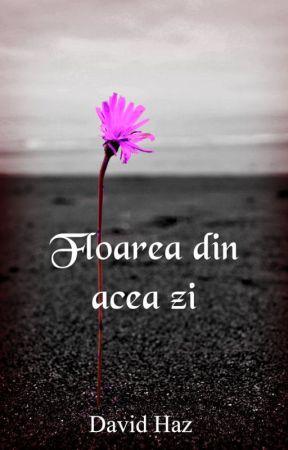 Floarea din acea zi by DavidHaz