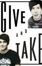 Give and take - Phan AU: ON HOLD by misshawl