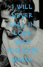 I WILL NEVER FALL IN LOVE WITH YOU,ZAYN MALIK. by DianaElena706