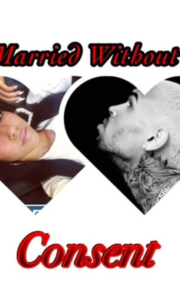 Married Without Consent (A Chris Brown Story)