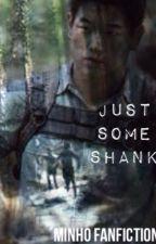 Just Some Shank [Minho;Mazerunner] by xxdagger