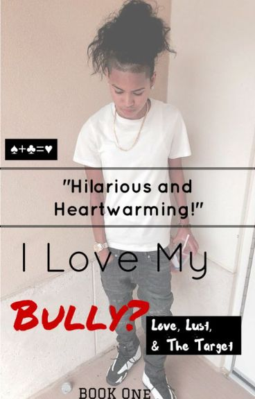 I Love My Bully? (studxstud) Completed
