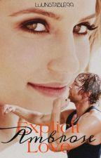 Explicit Ambrose Love.||COMPLETA. by LuUNSTABLE99