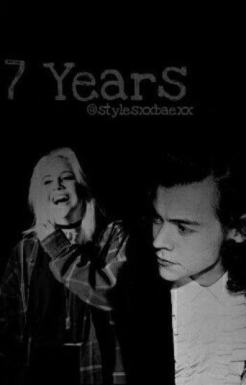 7 years ( Harry Styles teacher x student ) *DISCONTINUED*