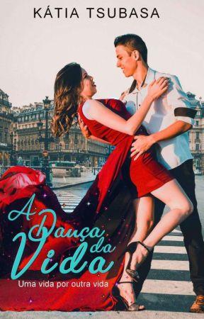 A Dança da Vida by KatiaCristinaMachado
