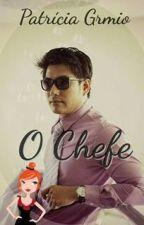 O CHEFE by PatrciaGrmio