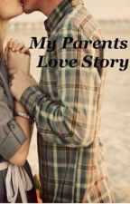 My Parents' Love Story  [a true-to-life one-shot] by SwiftyLacus13
