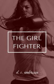 The Girl Fighter by carina_ann