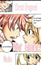 Not Alone |Nalu|  by Christi-Dragneel