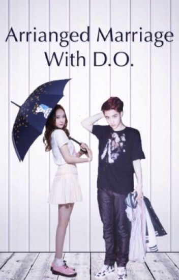 Arranged Marriage With D.O