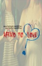 Afraid To Love. by BleuChienne